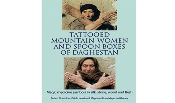 زنان خالکوبی دار کوهستان و جعبه قاشق های داغستان !